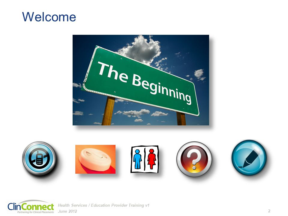 Welcome June 2012 2 Health Services / Education Provider Training v1