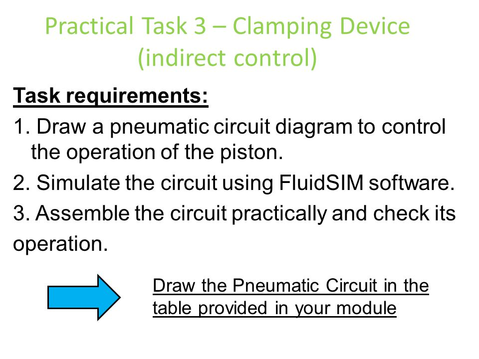 Task requirements: 1. Draw a pneumatic circuit diagram to control the operation of the piston. 2. Simulate the circuit using FluidSIM software. 3. Ass