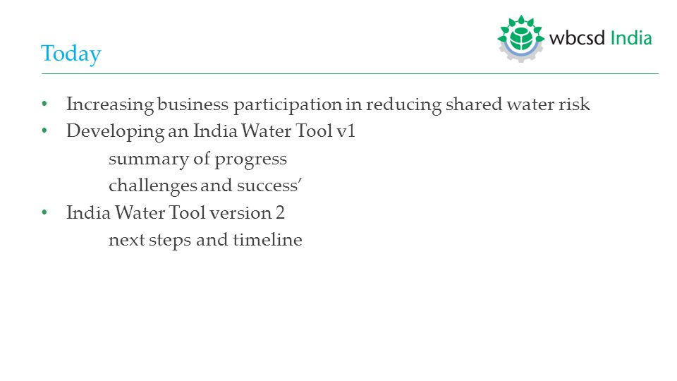 Increasing business participation in reducing shared water risk (I)  63% of respondents to CDP 2013 water questionnaire set concrete targets or goals for their direct operations.