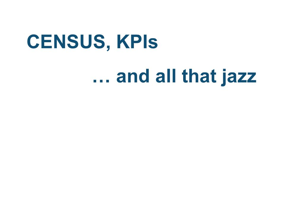 CENSUS, KPIs … and all that jazz