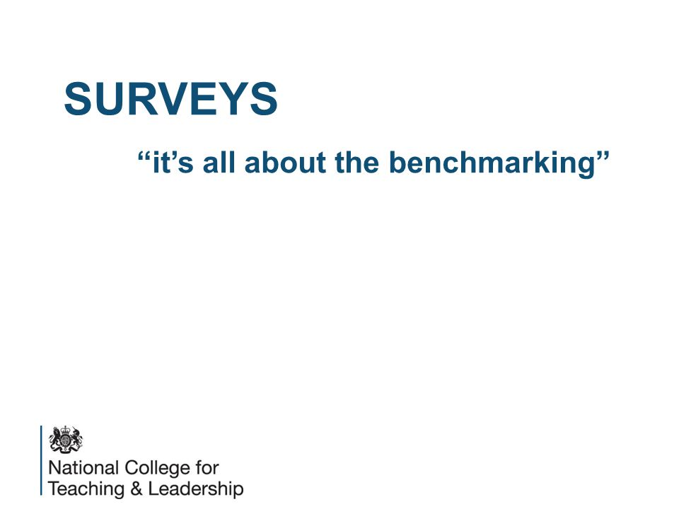 """SURVEYS """"it's all about the benchmarking"""""""