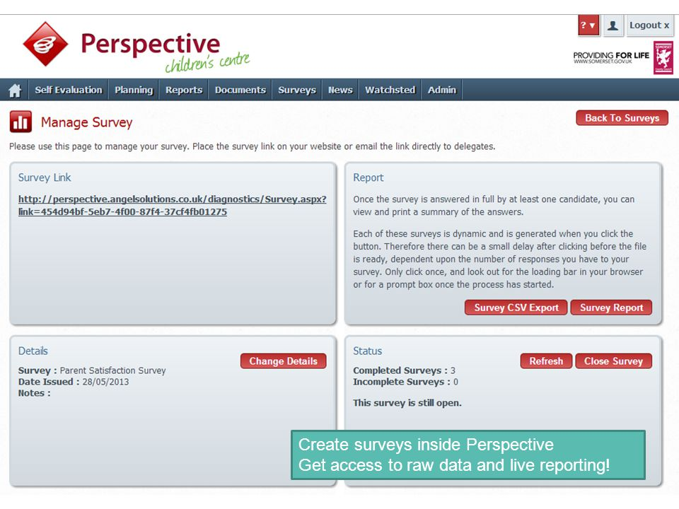 Create surveys inside Perspective Get access to raw data and live reporting!