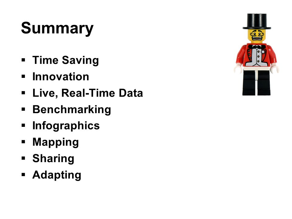 Summary  Time Saving  Innovation  Live, Real-Time Data  Benchmarking  Infographics  Mapping  Sharing  Adapting