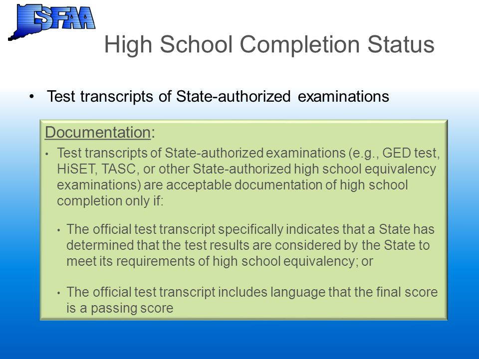 High School Completion Status Test transcripts of State-authorized examinations Documentation: Test transcripts of State-authorized examinations (e.g.
