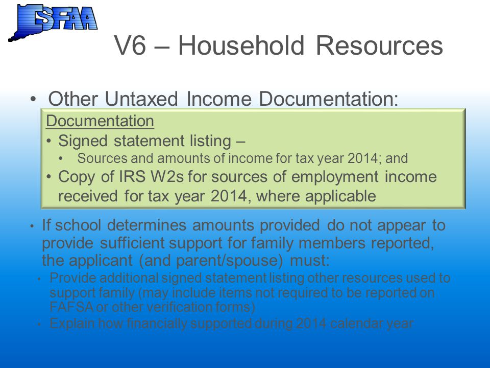 V6 – Household Resources Other Untaxed Income Documentation: If school determines amounts provided do not appear to provide sufficient support for fam