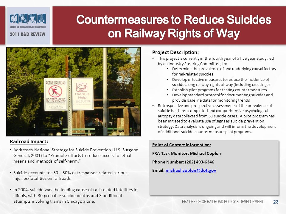 """23 Railroad Impact: Addresses National Strategy for Suicide Prevention (U.S. Surgeon General, 2001) to """"Promote efforts to reduce access to lethal mea"""