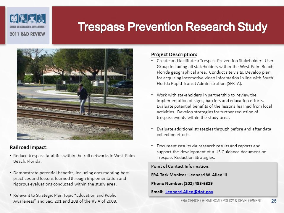 25 Railroad Impact: Reduce trespass fatalities within the rail networks in West Palm Beach, Florida. Demonstrate potential benefits, including documen