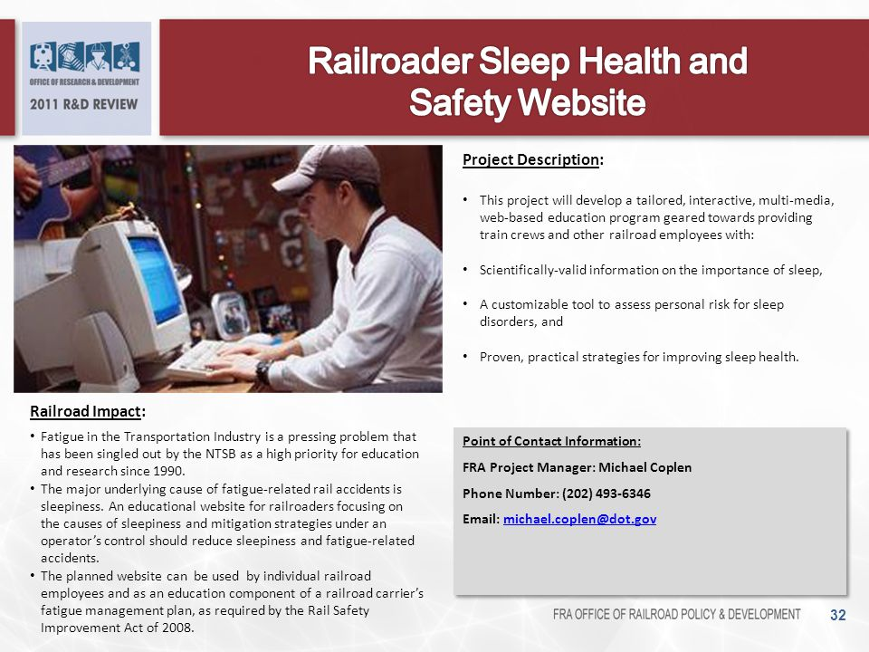 32 Railroad Impact: Fatigue in the Transportation Industry is a pressing problem that has been singled out by the NTSB as a high priority for educatio