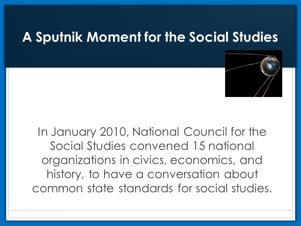In January 2010, National Council for the Social Studies convened 15 national organizations in civics, economics, and history, to have a conversation