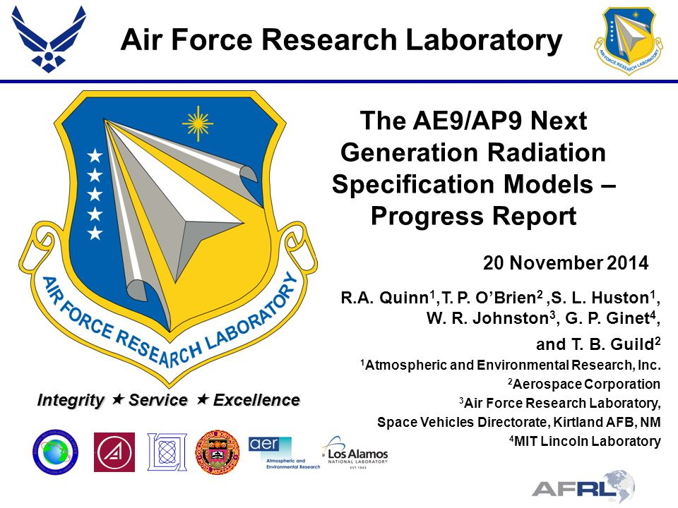 Air Force Research Laboratory Integrity  Service  Excellence R.A. Quinn 1,T. P. O'Brien 2,S. L. Huston 1, W. R. Johnston 3, G. P. Ginet 4, and T. B.
