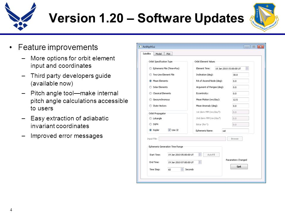 4 Version 1.20 – Software Updates Feature improvements –More options for orbit element input and coordinates –Third party developers guide (available