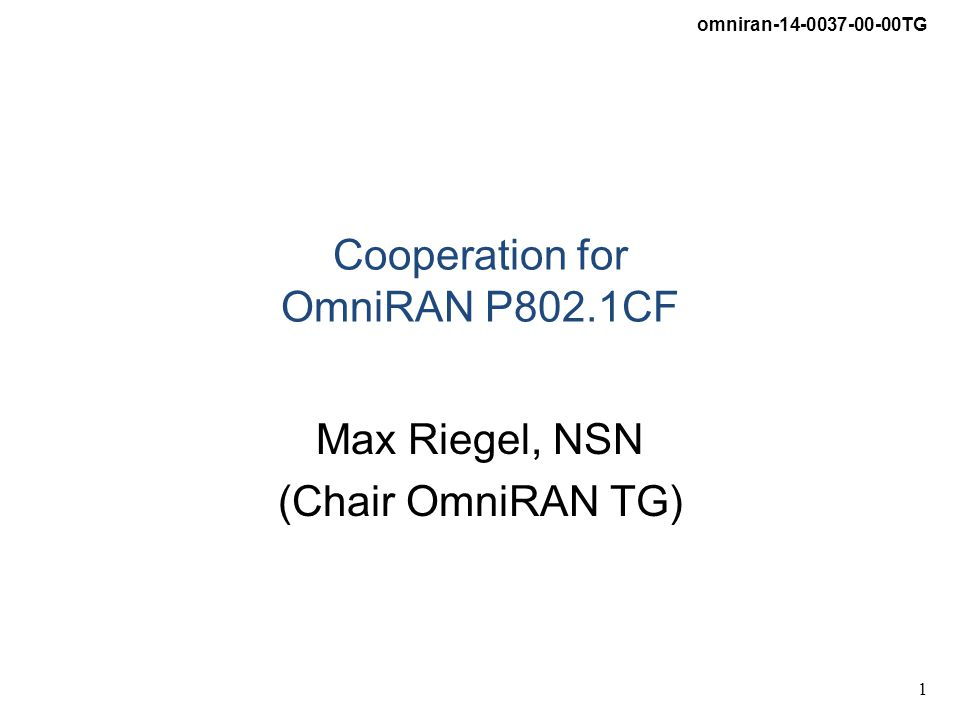 omniran-14-0037-00-00TG 12 Network Discovery and Selection Functions A process which allows a station to retrieve the list of all access network interfaces in reach by –Passive scanning –Active scanning –Data base query Retrieving supplementory information for each of the access network interfaces to learn about –Identity of the access network –Supported Subscriptions –Supported Services Some algorithm in the station, which processes all the retrieved information, for determination of the 'best' access network interface to connect to.