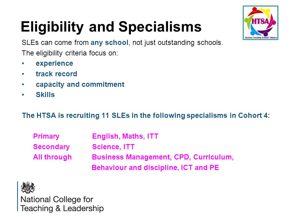 Eligibility and Specialisms SLEs can come from any school, not just outstanding schools.
