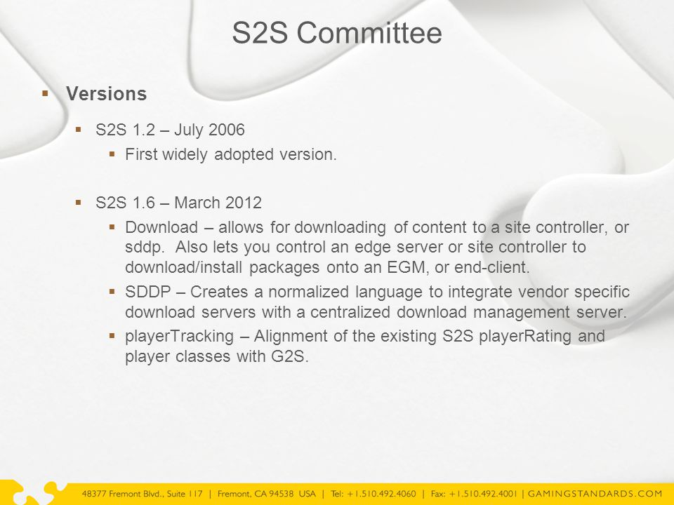 S2S Committee  Versions  S2S 1.2 – July 2006  First widely adopted version.