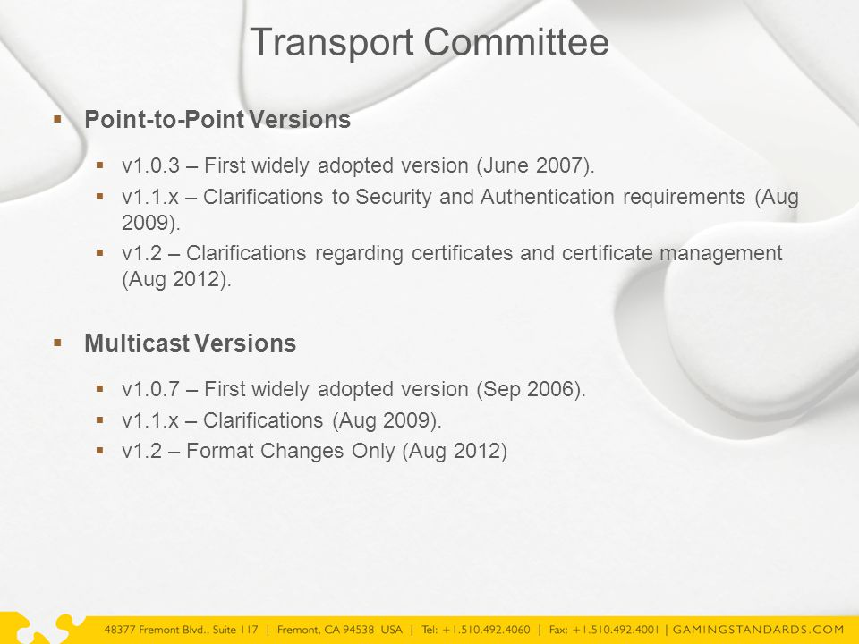 Transport Committee  Point-to-Point Versions  v1.0.3 – First widely adopted version (June 2007).