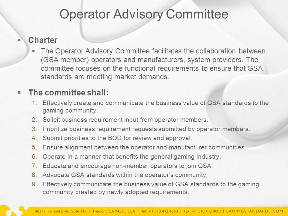 Operator Advisory Committee  Charter  The Operator Advisory Committee facilitates the collaboration between (GSA member) operators and manufacturers, system providers.