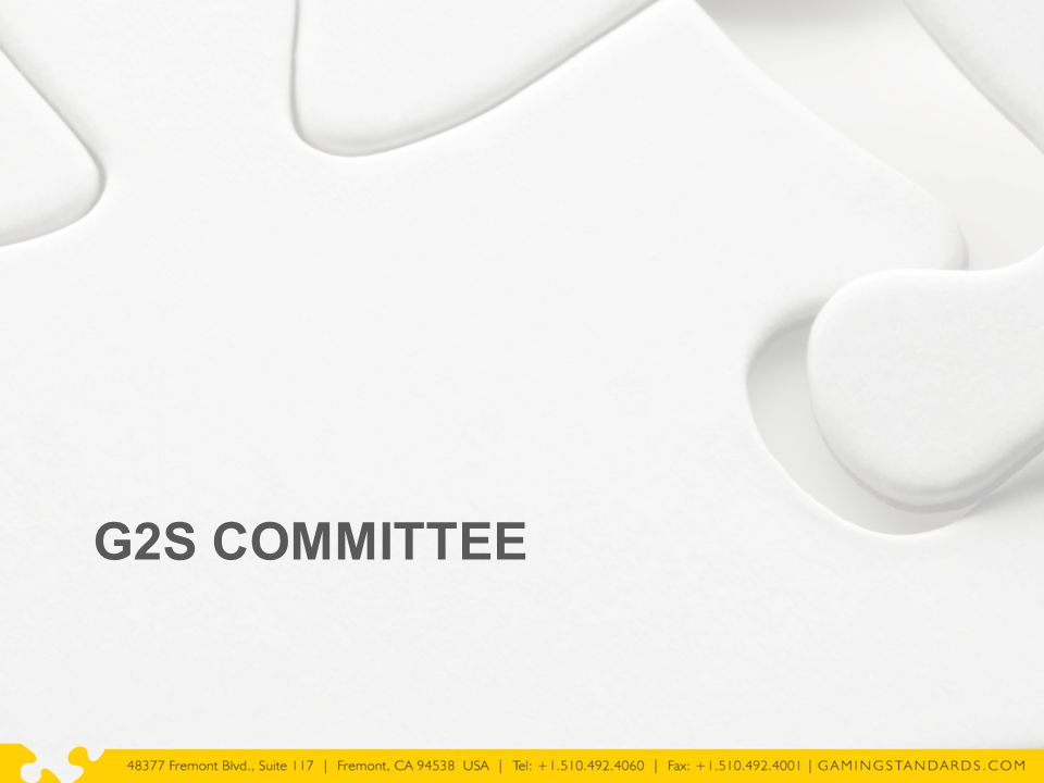 G2S Committee  Purpose  The purpose of the G2S committee is to define a standard protocol which various manufacturers can utilize to communicate between host systems and the electronic gaming machines (EGM's) on the casino floor.