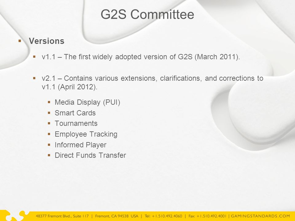 G2S Committee  Versions  v1.1 – The first widely adopted version of G2S (March 2011).