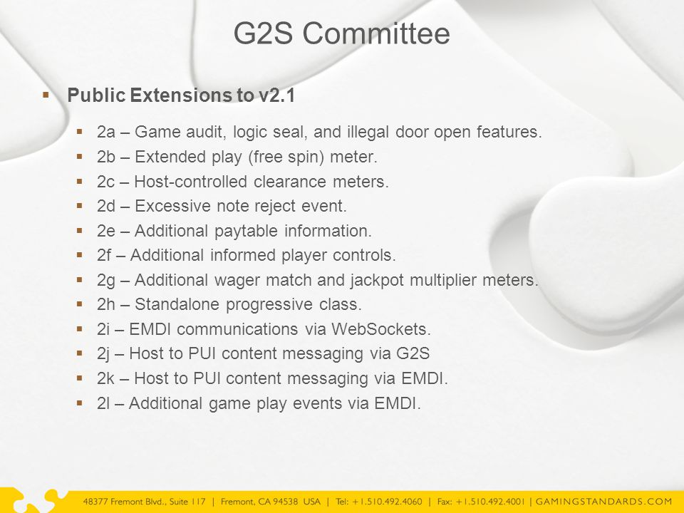 G2S Committee  Public Extensions to v2.1  2a – Game audit, logic seal, and illegal door open features.