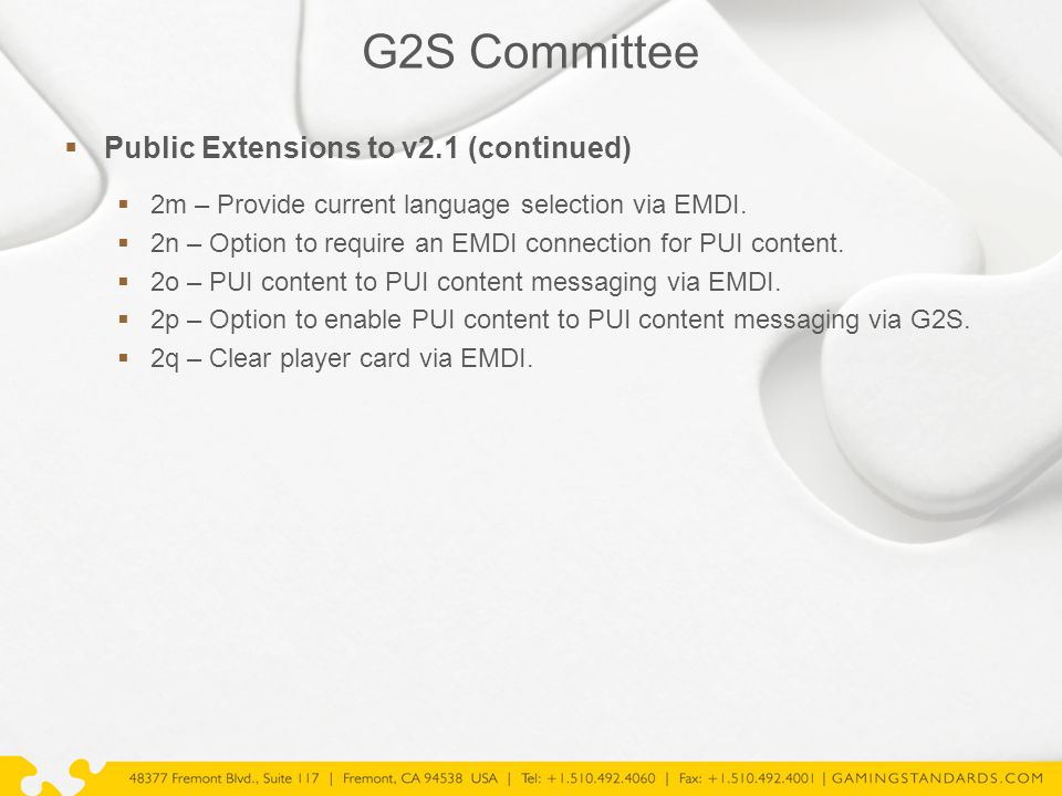 G2S Committee  Public Extensions to v2.1 (continued)  2m – Provide current language selection via EMDI.