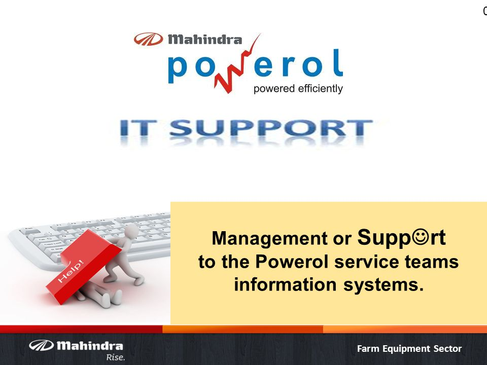 Farm Equipment Sector Mahindrapowerolsuvidha.com Mission of Suvidha portal ……….., Processing of Installation & Commissioning service coupons & management of respective data.