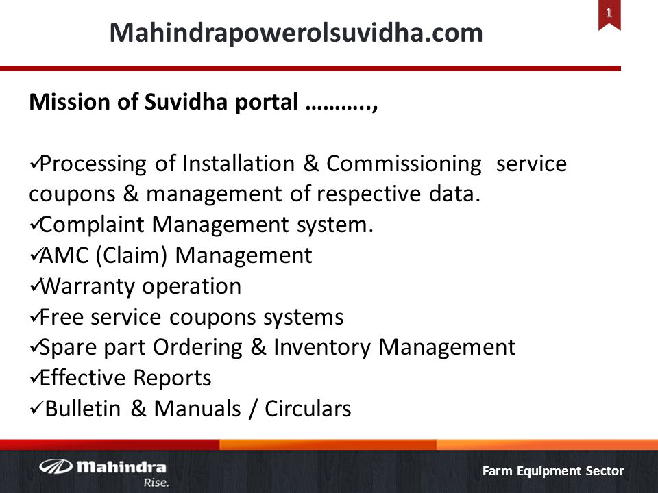 Farm Equipment Sector Mahindrapowerolsuvidha.com Mission of Suvidha portal ……….., Processing of Installation & Commissioning service coupons & managem