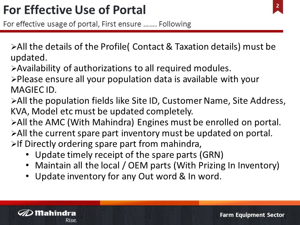 Farm Equipment Sector For Effective Use of Portal  All the details of the Profile( Contact & Taxation details) must be updated.  Availability of aut