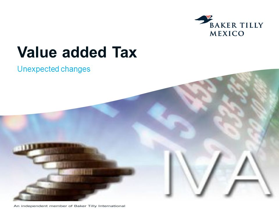 Value added Tax Unexpected changes