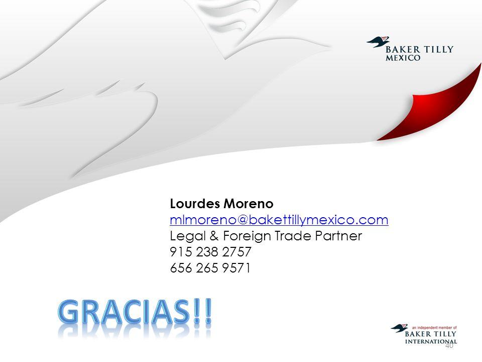 40 Lourdes Moreno mlmoreno@bakettillymexico.com Legal & Foreign Trade Partner 915 238 2757 656 265 9571