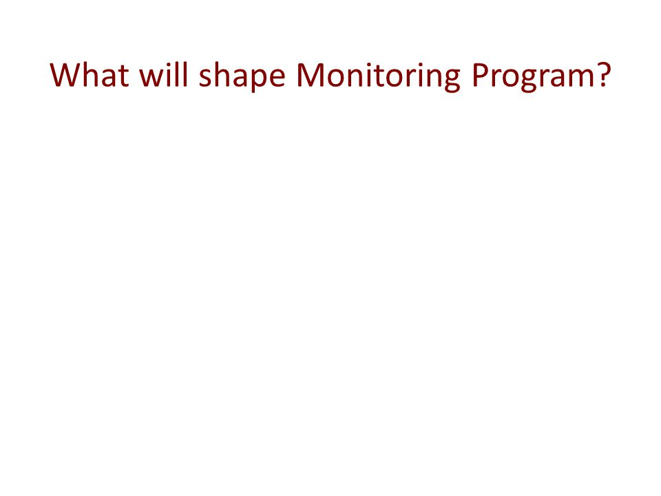 What will shape Monitoring Program