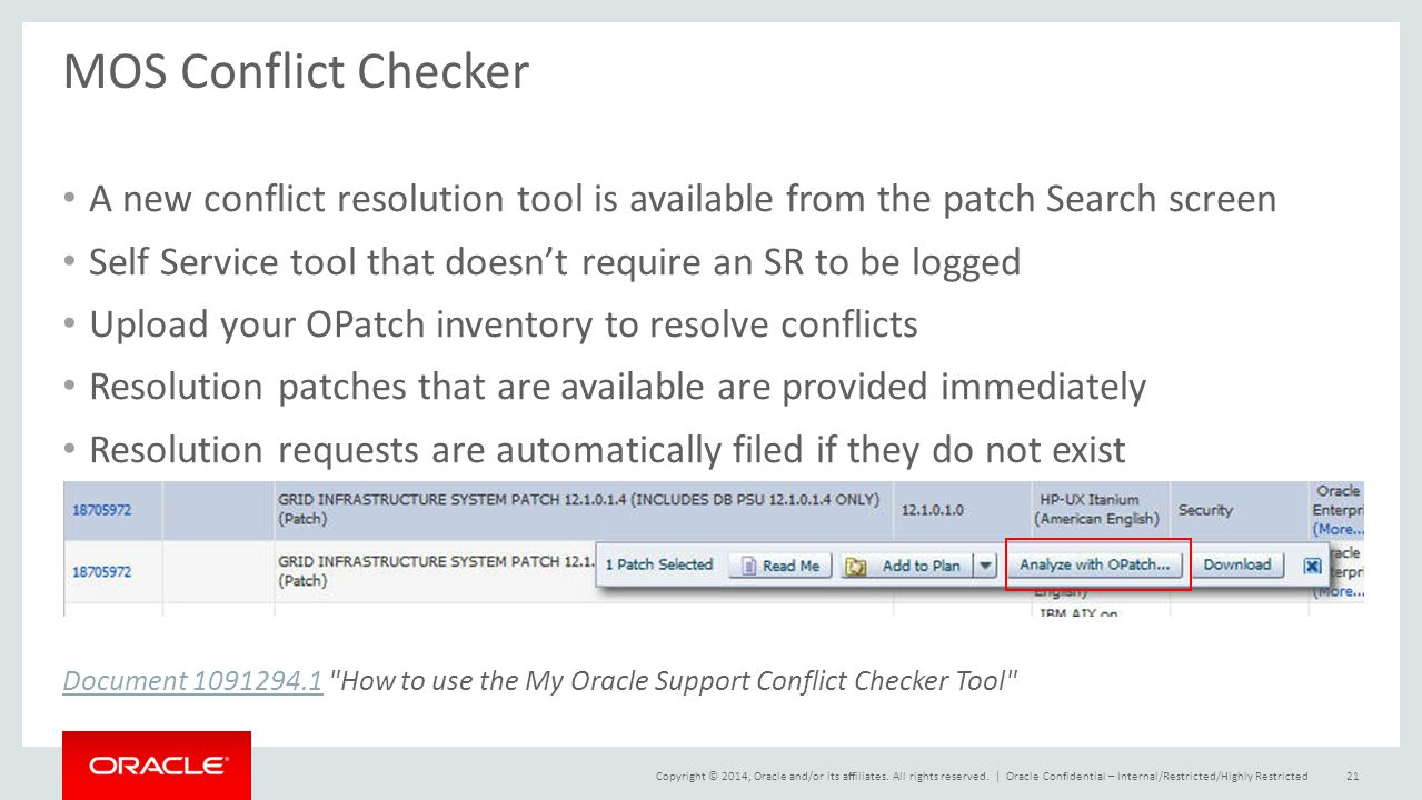 Copyright © 2014, Oracle and/or its affiliates. All rights reserved. | MOS Conflict Checker A new conflict resolution tool is available from the patch