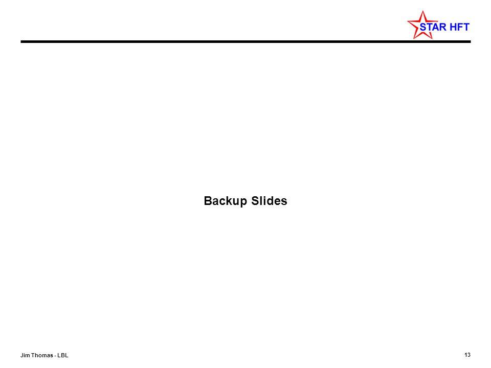 13 Jim Thomas - LBL Backup Slides