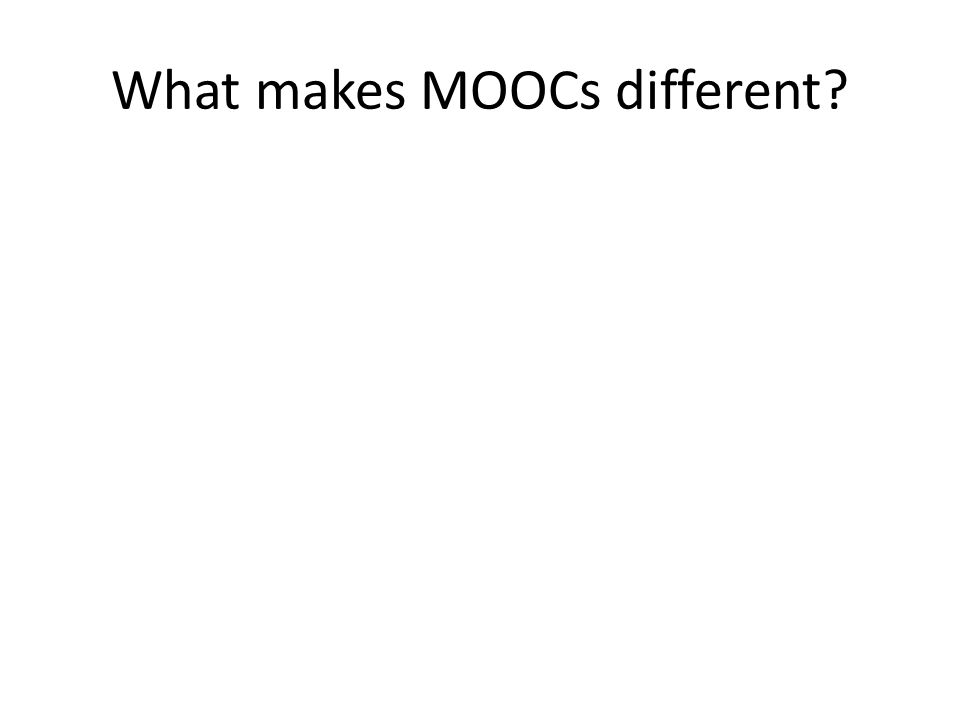 What makes MOOCs different