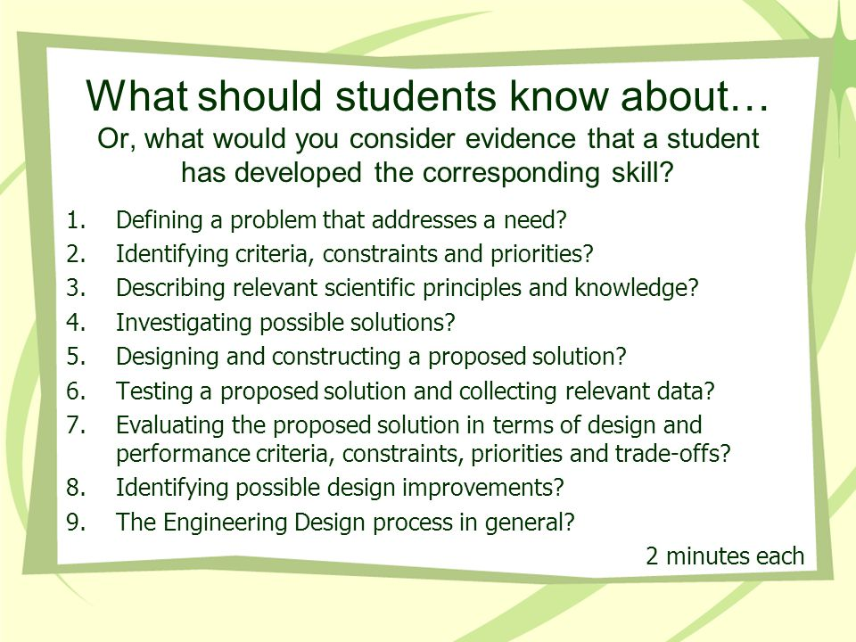 What should students know about… Or, what would you consider evidence that a student has developed the corresponding skill? 1.Defining a problem that