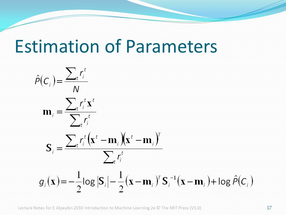 Estimation of Parameters 17Lecture Notes for E Alpaydın 2010 Introduction to Machine Learning 2e © The MIT Press (V1.0)