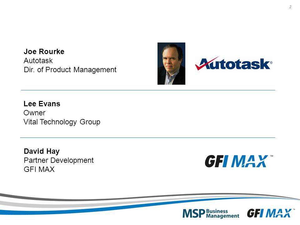 2 Lee Evans Owner Vital Technology Group Joe Rourke Autotask Dir.