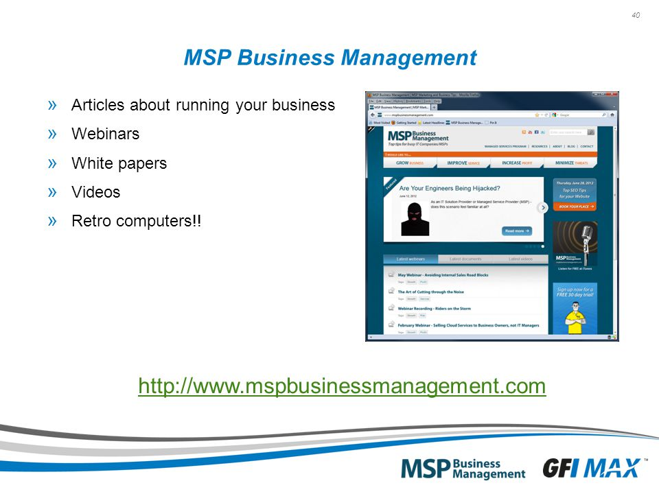 40 MSP Business Management » Articles about running your business » Webinars » White papers » Videos » Retro computers!! http://www.mspbusinessmanagem