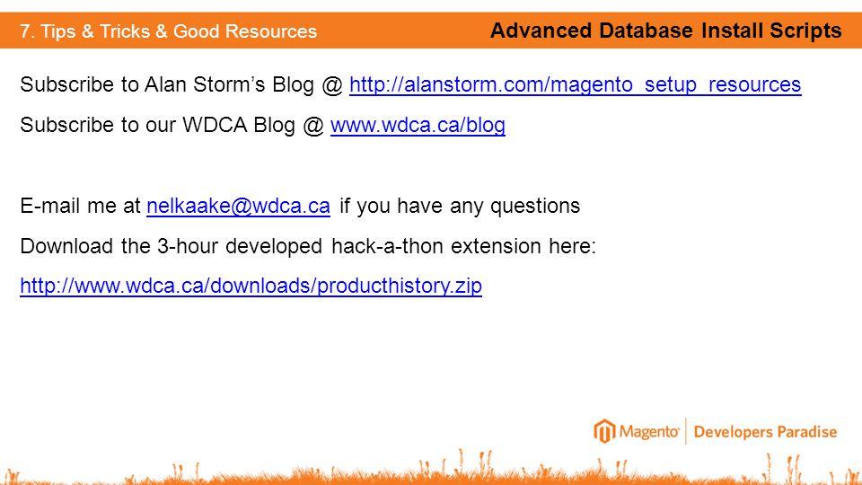 Subscribe to Alan Storm's Blog @ http://alanstorm.com/magento_setup_resourceshttp://alanstorm.com/magento_setup_resources Subscribe to our WDCA Blog @