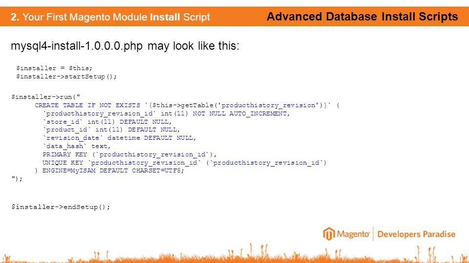 mysql4-install-1.0.0.0.php may look like this: Advanced Database Install Scripts 2.