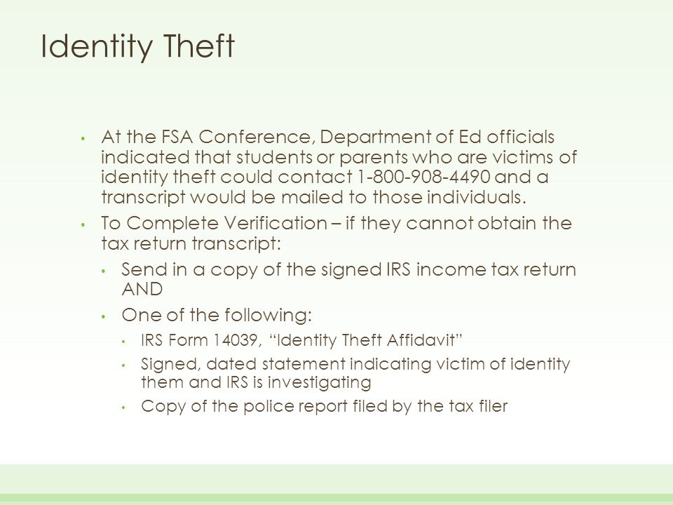 Identity Theft At the FSA Conference, Department of Ed officials indicated that students or parents who are victims of identity theft could contact 1-