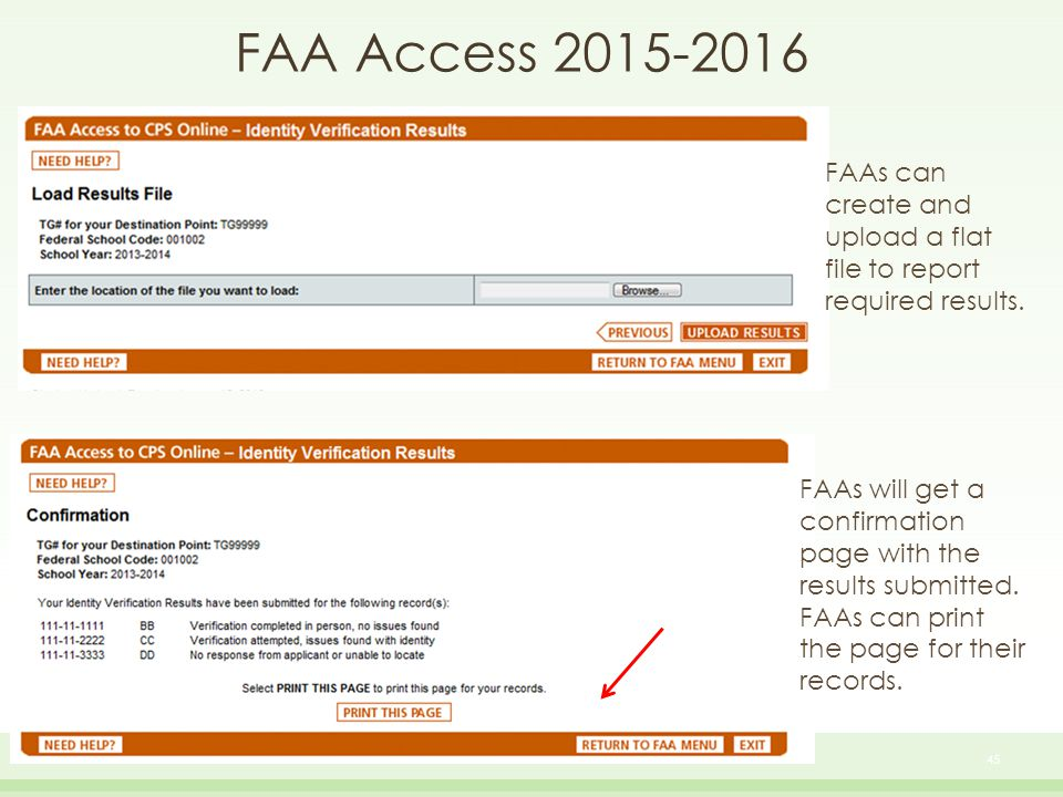FAA Access 2015-2016 45 FAAs can create and upload a flat file to report required results. FAAs will get a confirmation page with the results submitte