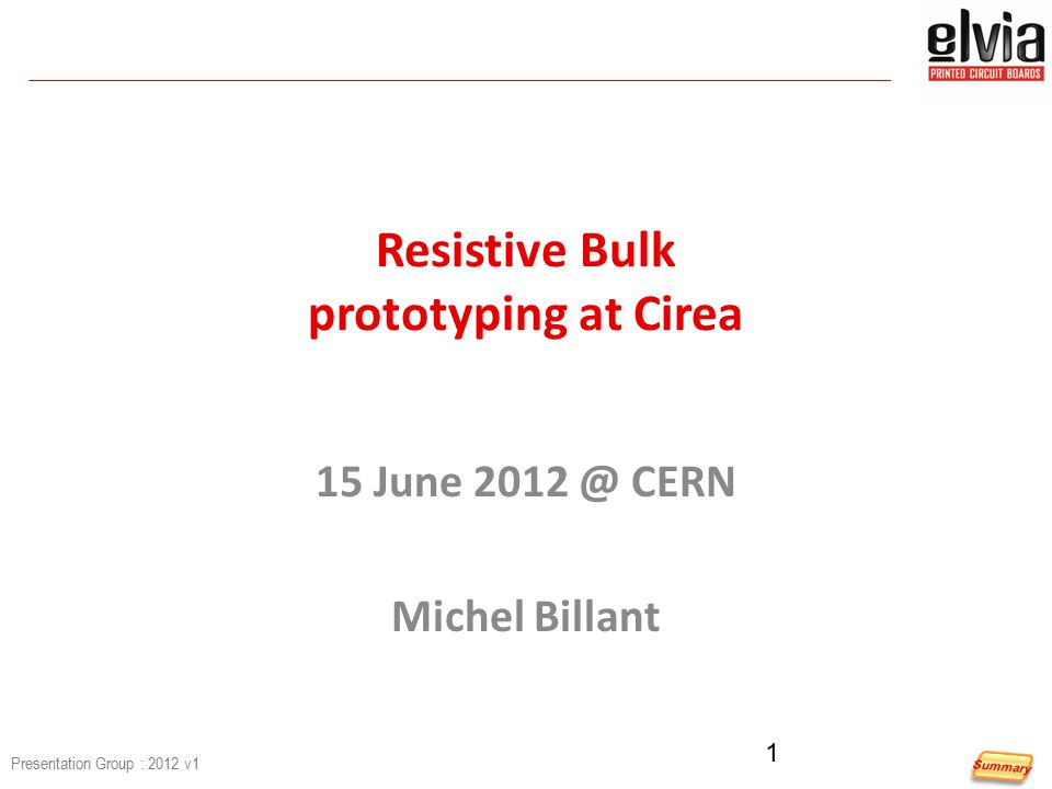 Presentation Group : 2012 v1 Process Status of bulk production Coverlay Lamination Development Curing Aspect Gap PCB & Mesh Last delivery @ CEA in May 2012 Tested under 740V  ok