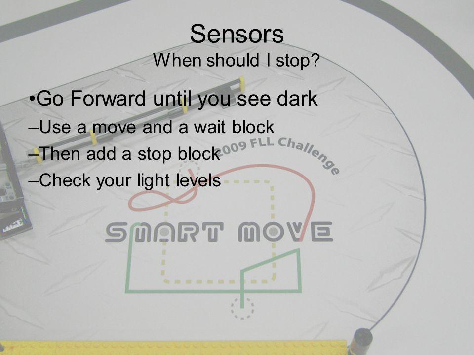 Sensors When should I stop.