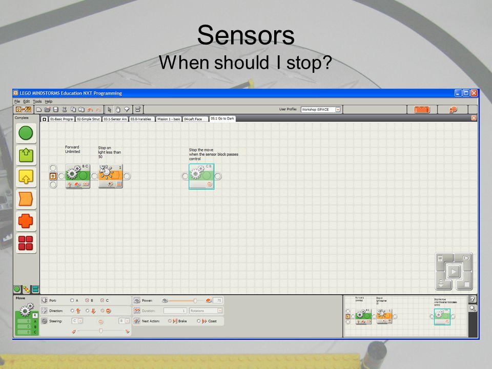 Sensors When should I stop?