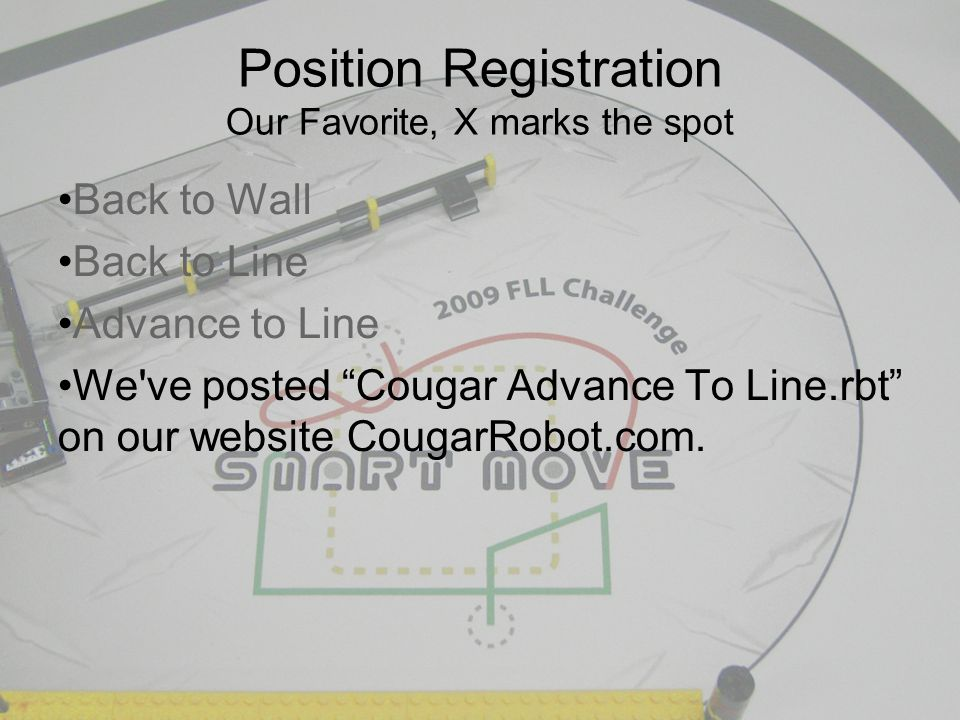 Back to Wall Back to Line Advance to Line We ve posted Cougar Advance To Line.rbt on our website CougarRobot.com.