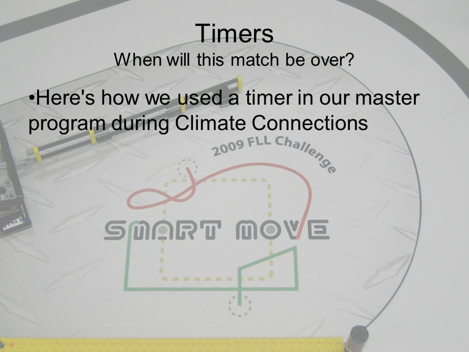 Timers When will this match be over? Here's how we used a timer in our master program during Climate Connections
