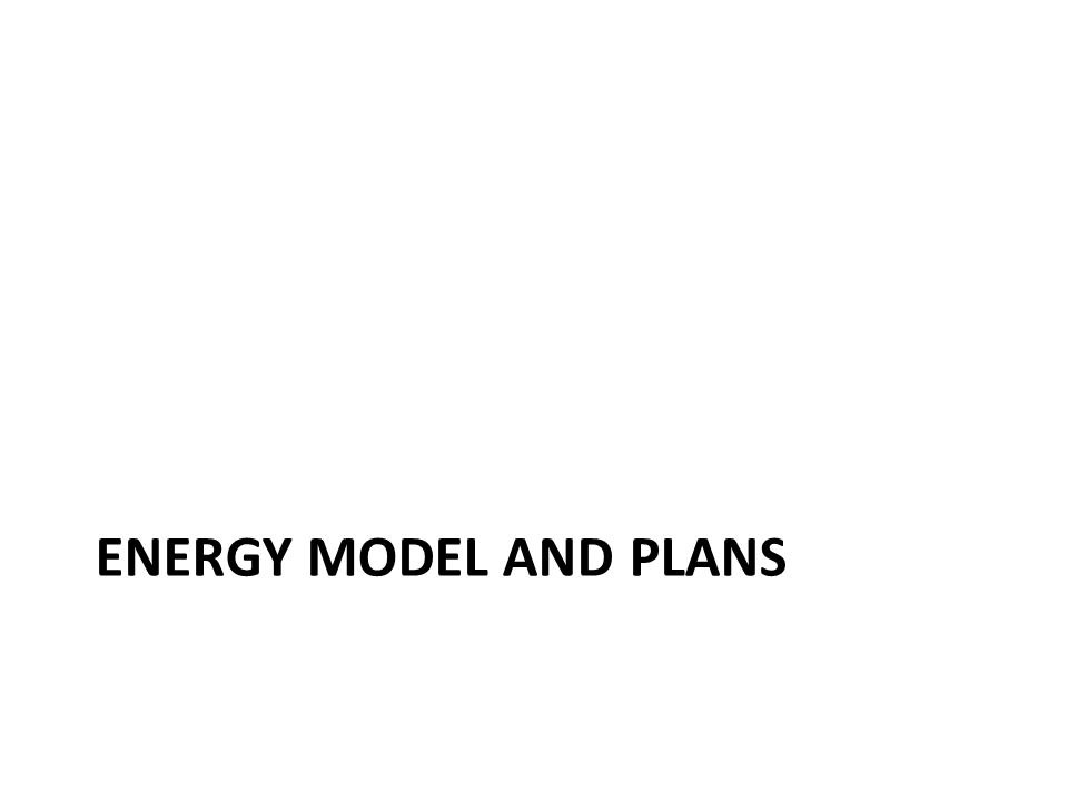 ENERGY MODEL AND PLANS