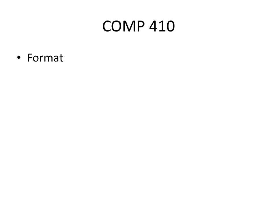 COMP 410 Format