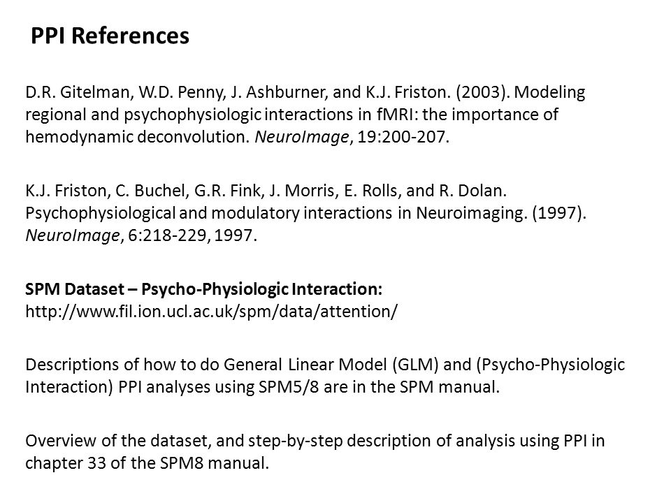 PPI References D.R. Gitelman, W.D. Penny, J. Ashburner, and K.J.