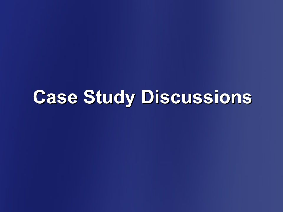 Case Study Discussions